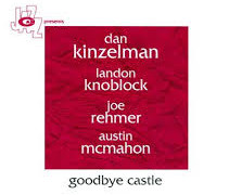 Dan Kinzelman Quartet – Goodbye Castle