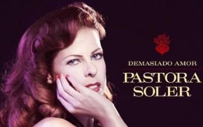 Pastora Soler – Demasiado Amor