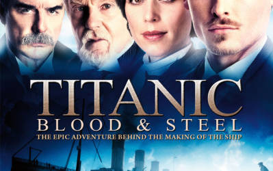 Titanic – Blood & Steel