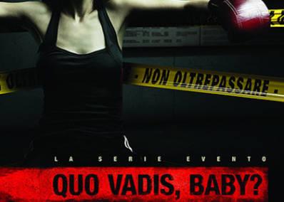 Quo Vadis, Baby? (La Serie TV)